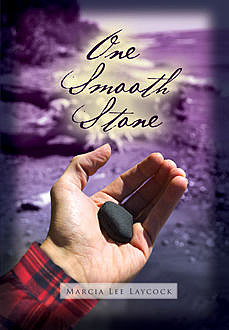 One Smooth Stone, Marcia Lee Laycock