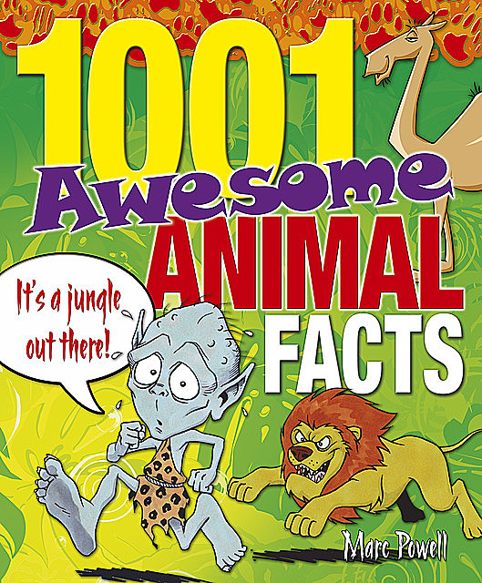 1001 Awesome Animal Facts, Marc Powell