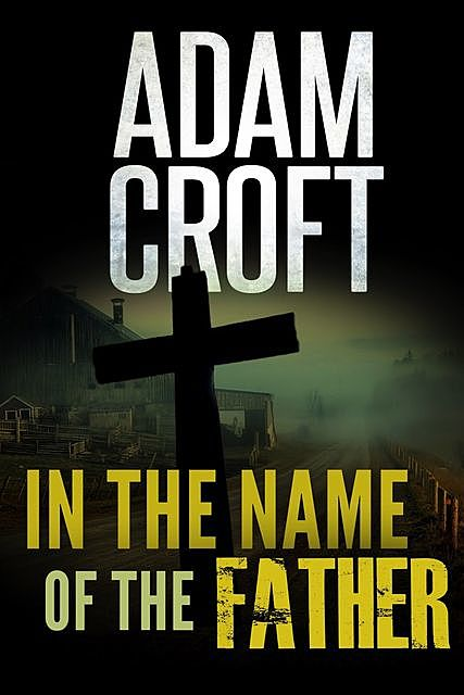 In the Name of the Father, Adam Croft