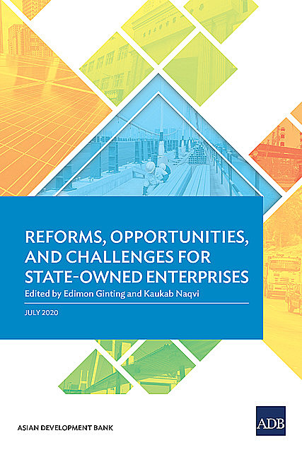 Reforms, Opportunities, and Challenges for State-Owned Enterprises, Asian Development Bank