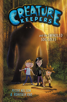 Creature Keepers and the Swindled Soil-Soles, Peter Nelson