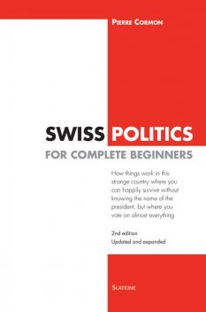 Swiss Politics for Complete Beginners – 2nd edition, Pierre Cormon
