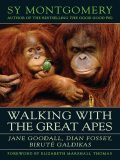 Walking with the Great Apes, Sy Montgomery