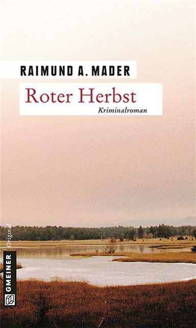 Roter Herbst, Raimund A. Mader