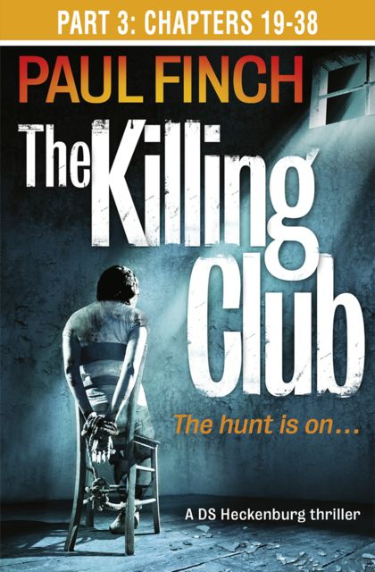 The Killing Club (Part Three: Chapters 19–38), Paul Finch