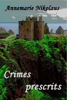 Crimes prescrits, Annemarie Nikolaus