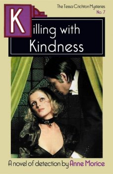 Killing with Kindness, Anne Morice