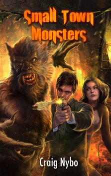 Small Town Monsters, Craig Nybo