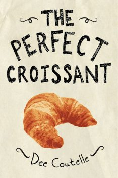 The Perfect Croissant, Dee Coutelle