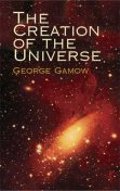 The Creation of the Universe, George Gamow