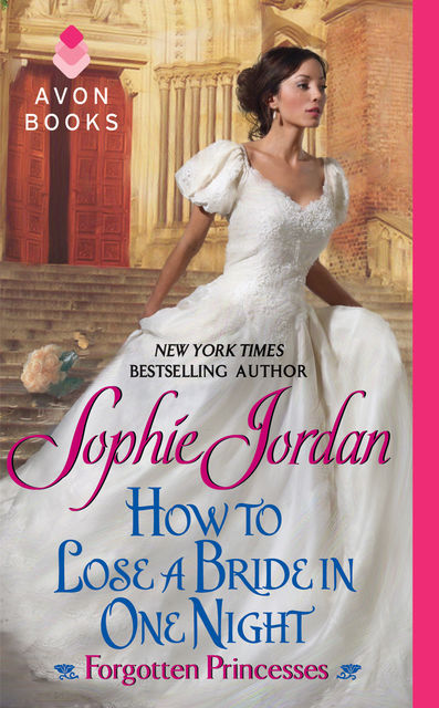 How to Lose a Bride in One Night, Sophie Jordan