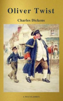 Charles Dickens : The Complete Novels (Best Navigation, Active TOC) (A to Z Classics), Charles Dickens, A to Z Classics