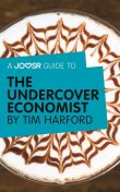 A Joosr Guide to The Undercover Economist by Tim Harford, Joosr