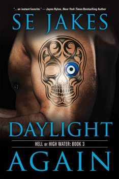 Daylight Again (Hell or High Water, #3), SE Jakes