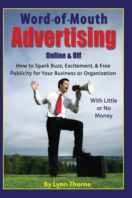 Word-of-Mouth Advertising Online and Off, Lynn Thorne