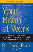 Your Brain at Work, Revised and Updated, David Rock