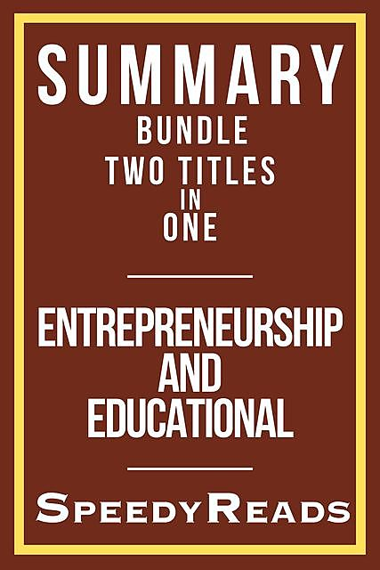 Summary Bundle – Entrepreneurship and Educational – Crushing It by Gary Vaynerchuck and Educated: A Memoir by T. Westover, SpeedyReads
