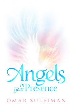 Angels in Your Presence, Omar Suleiman