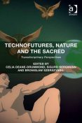Technofutures, Nature and the Sacred, Celia Deane-Drummond