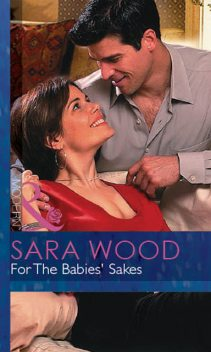For the Babies' Sakes (Expecting) (Harlequin Presents, No. 2280), Sara Wood