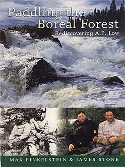 Paddling the Boreal Forest, Max Finkelstein, James Stone