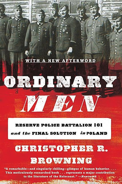 Ordinary Men, Christopher R. Browning