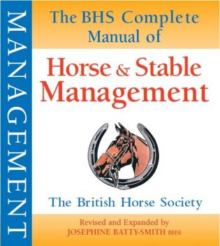 BHS Complete Manual of Horse and Stable Management, Josephine Batty-Smith BHSI