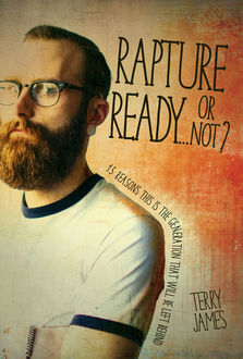 Rapture Ready…Or Not, Terry James