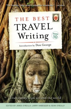 The Best Travel Writing, Volume 10, James O'Reilly