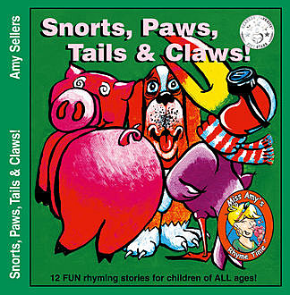 Snorts, Paws, Tails & Claws!, Amy Sellers