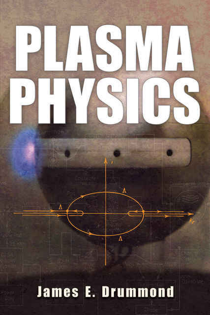 Plasma Physics, James E.Drummond