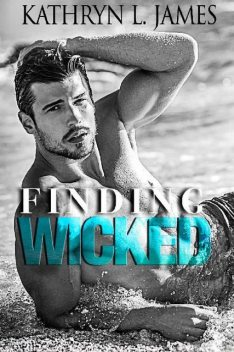 Finding Wicked (The Mitchell Brothers Book 2), Kathryn James