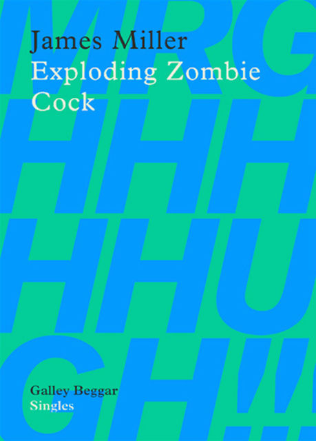 Exploding Zombie Cock, James Miller
