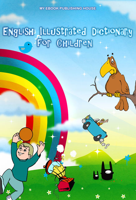 English Illustrated Dictionary for Children, My Ebook Publishing House