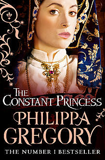 The Constant Princess, Philippa Gregory