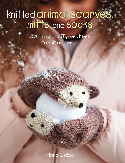 Knitted Animal Scarves, Mitts and Socks, Fiona Goble
