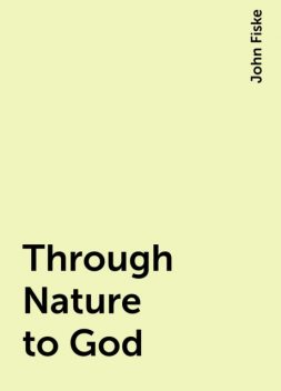 Through Nature to God, John Fiske