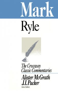 Mark (Expository Thoughts on the Gospels), J.C.Ryle