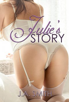 Julie's Story, J.A. Smith
