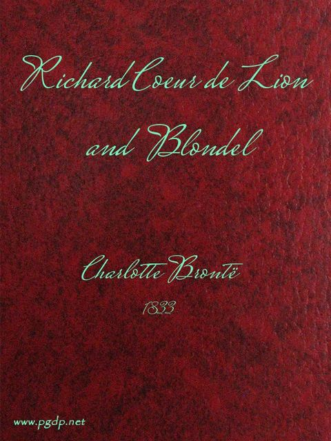 Richard Coeur de Lion and Blondel, Charlotte Brontë