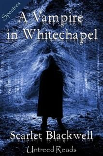 Vampire in Whitechapel, Scarlet Blackwell