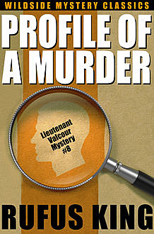 Profile of a Murder: A Lt. Valcour Mystery, Rufus King
