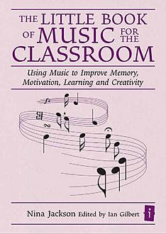 The Little Book of Music for the Classroom, Nina Jackson