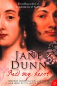 Read My Heart: Dorothy Osborne and Sir William Temple, A Love Story in the Age of Revolution (Text Only), Jane Dunn