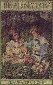 The Bobbsey Twins / Or, Merry Days Indoors and Out, Laura Lee Hope