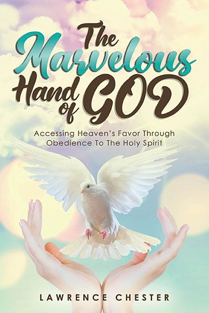 The Marvelous Hand of GOD, Lawrence Chester