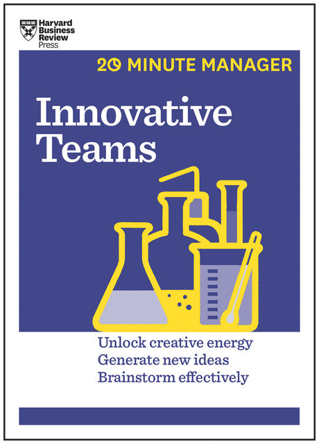 Innovative Teams (HBR 20-Minute Manager Series), Harvard Business Review