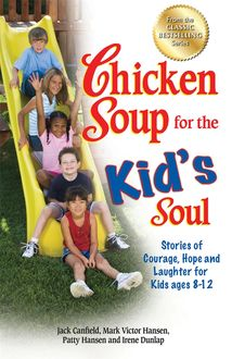 Chicken Soup for the Kid's Soul, Jack Canfield, Mark Hansen
