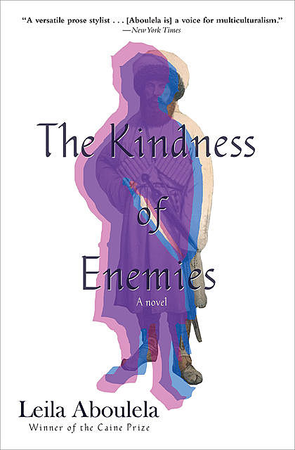 The Kindness of Enemies, Leila Aboulela