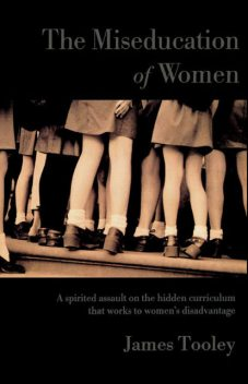 The Miseducation of Women, James Tooley